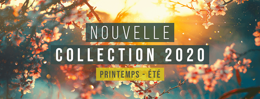 Nouvelle collection Printemp Eté 2020